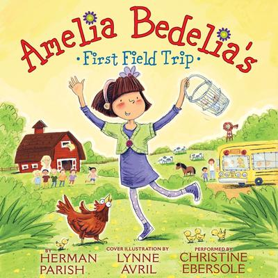 Amelia Bedelias First Field Trip Audiobook, by Herman Parish