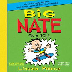 Big Nate on a Roll Audiobook, by Lincoln Peirce