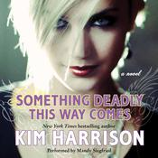 Something Deadly This Way Comes, by Kim Harrison