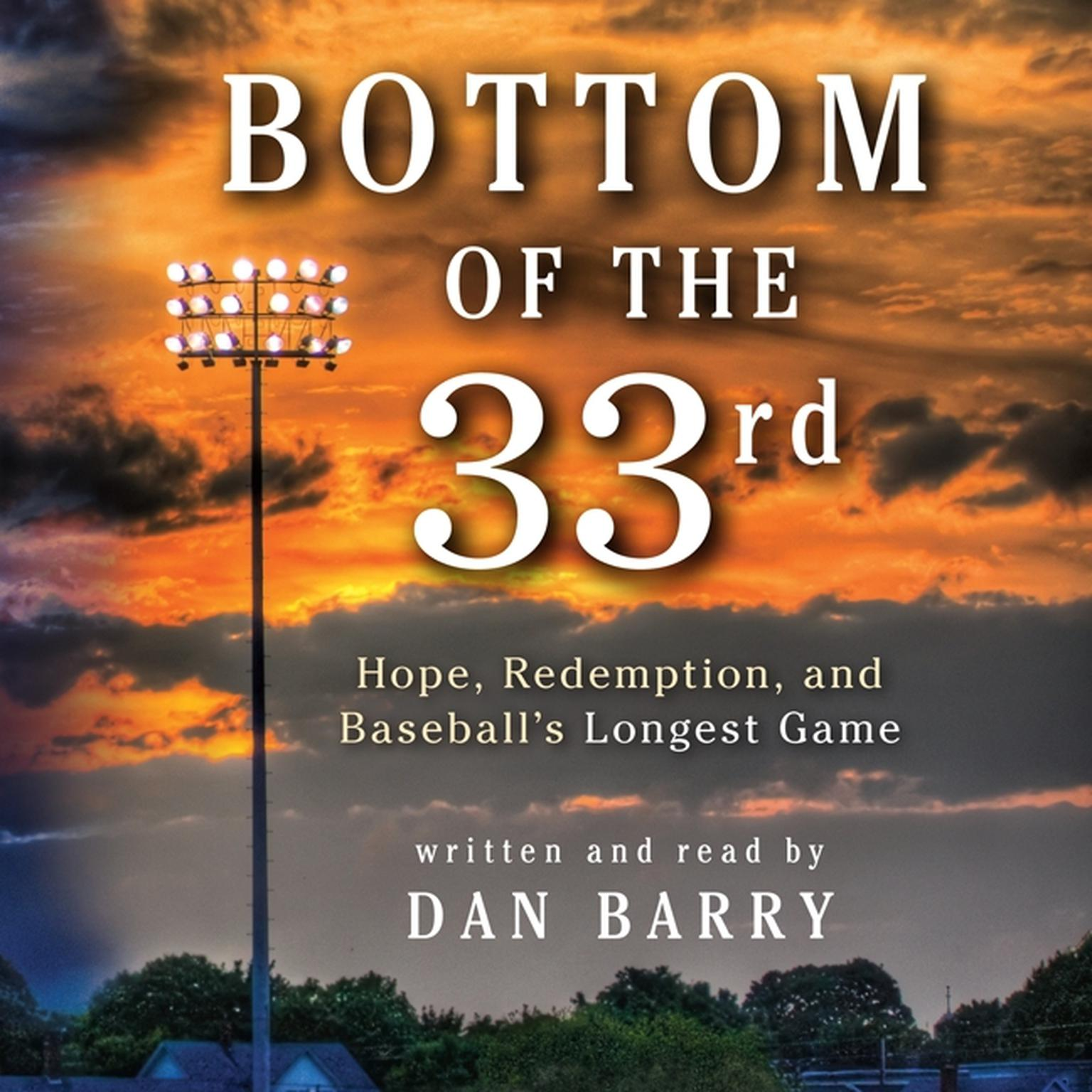 Printable Bottom of the 33rd: Hope and Redemption in Baseball's Longest Game Audiobook Cover Art