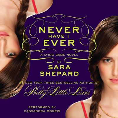 The Lying Game #2: Never Have I Ever Audiobook, by