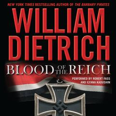 Blood of the Reich: A Novel Audiobook, by William Dietrich
