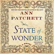 State of Wonder: A Novel, by Ann Patchett