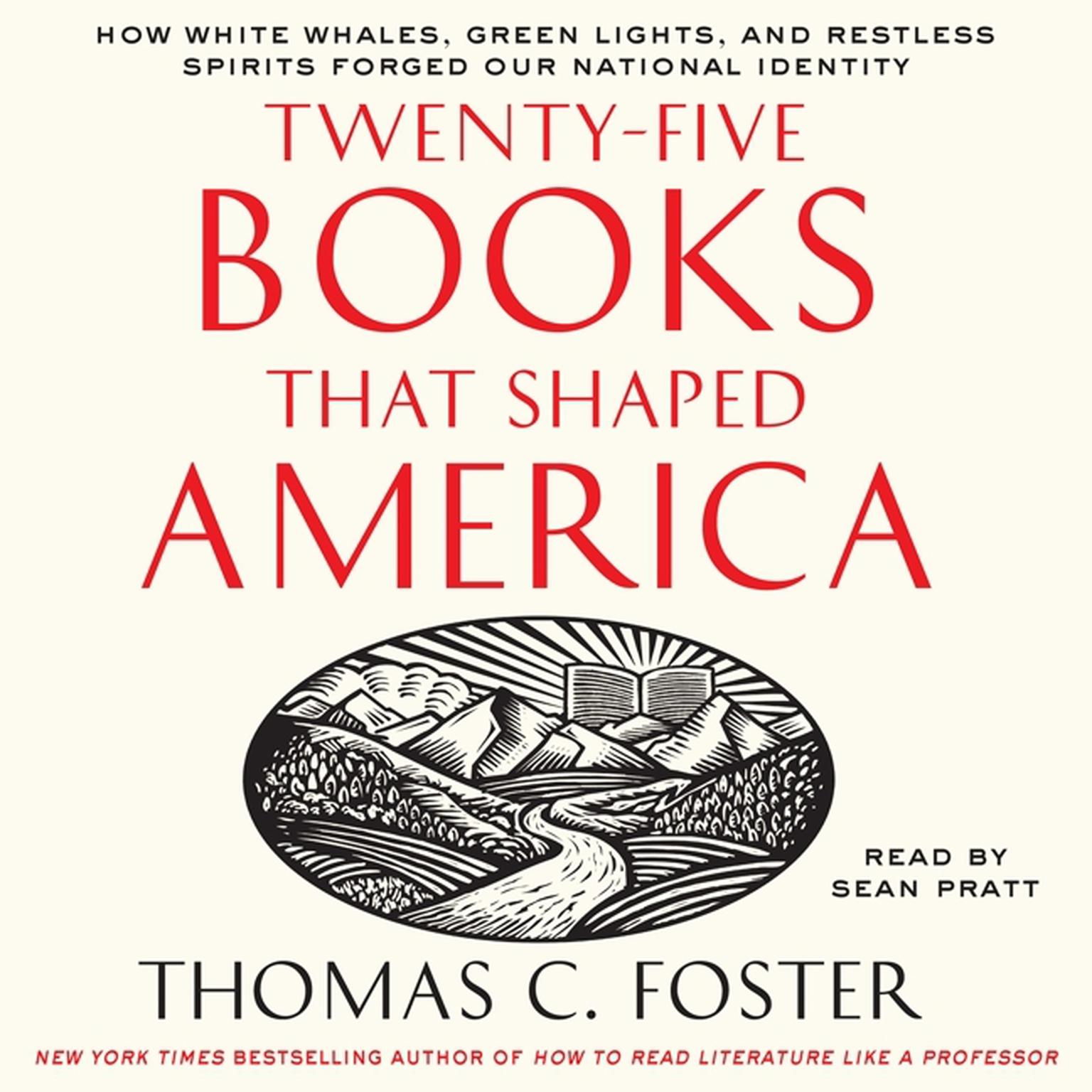 Printable Twenty-Five Books That Shaped America: How White Whales, Green Lights, and Restless Spirits Forged Our National Identity Audiobook Cover Art