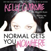 Normal Gets You Nowhere Audiobook, by Kelly Cutrone