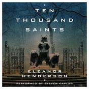 Ten Thousand Saints Audiobook, by Eleanor Henderson