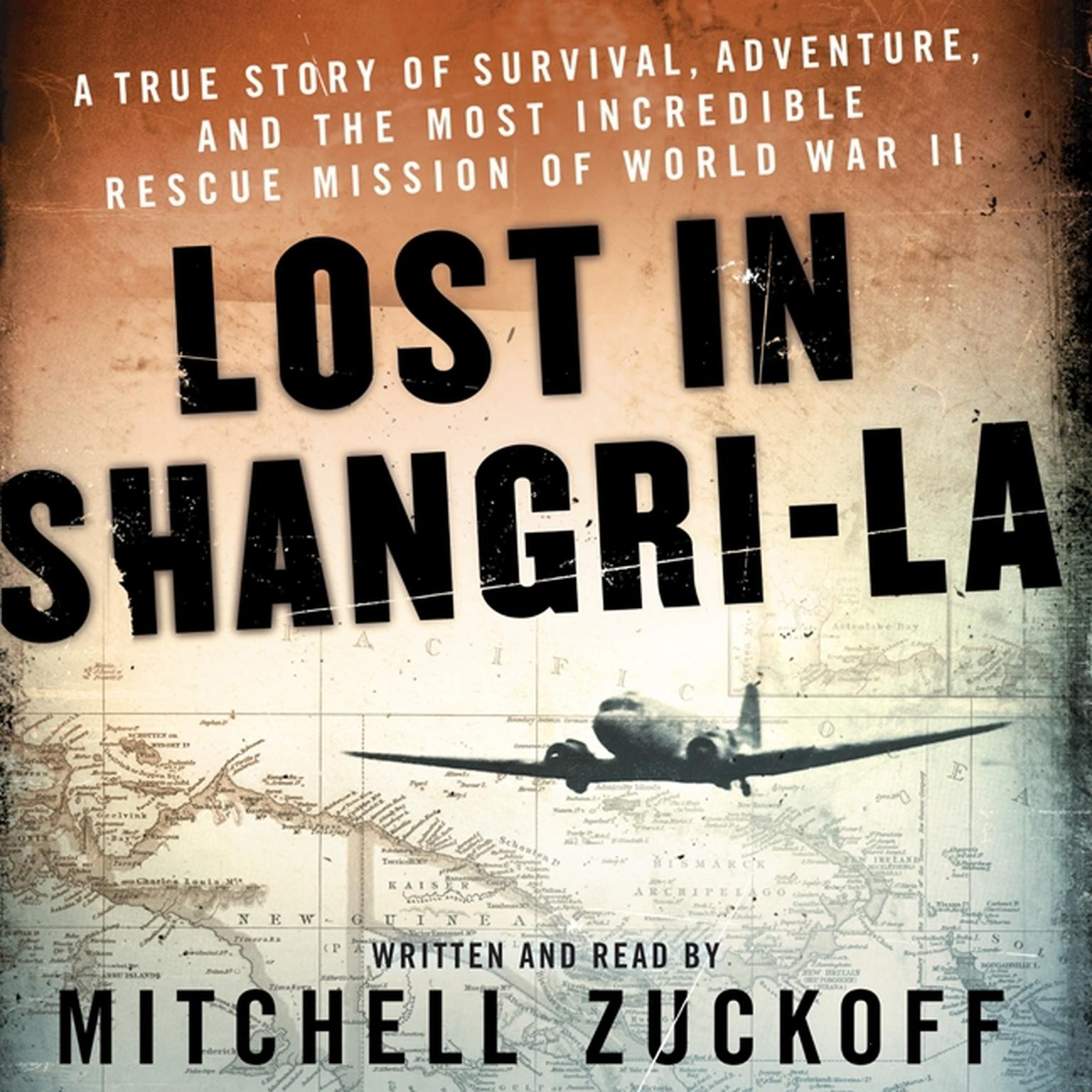 Printable Lost in Shangri-La: A True Story of Survival, Adventure, and the Most Incredible Rescue Mission of World War II Audiobook Cover Art