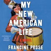 My New American Life: A Novel Audiobook, by Francine Prose