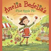 Amelia Bedelias First Apple Pie, by Herman Parish