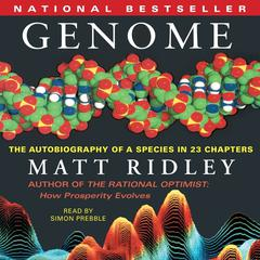Genome: The Autobiography of a Species In 23 Chapters Audiobook, by Matt Ridley