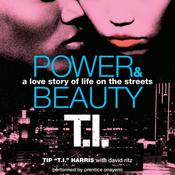 "Power & Beauty Audiobook, by Tip ""T. I."" Harris"