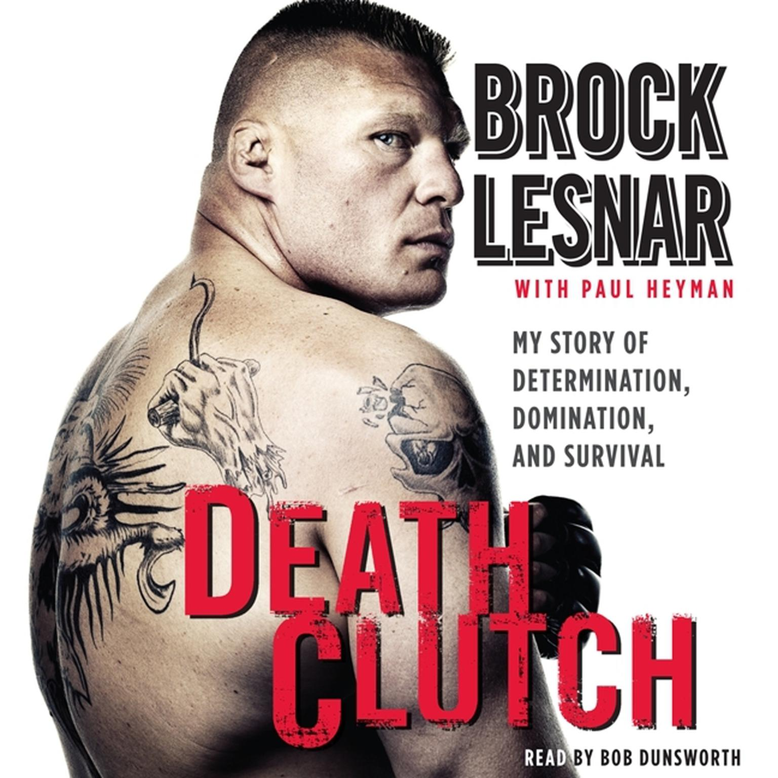 Printable Death Clutch: My Story of Determination, Domination, and Survival Audiobook Cover Art