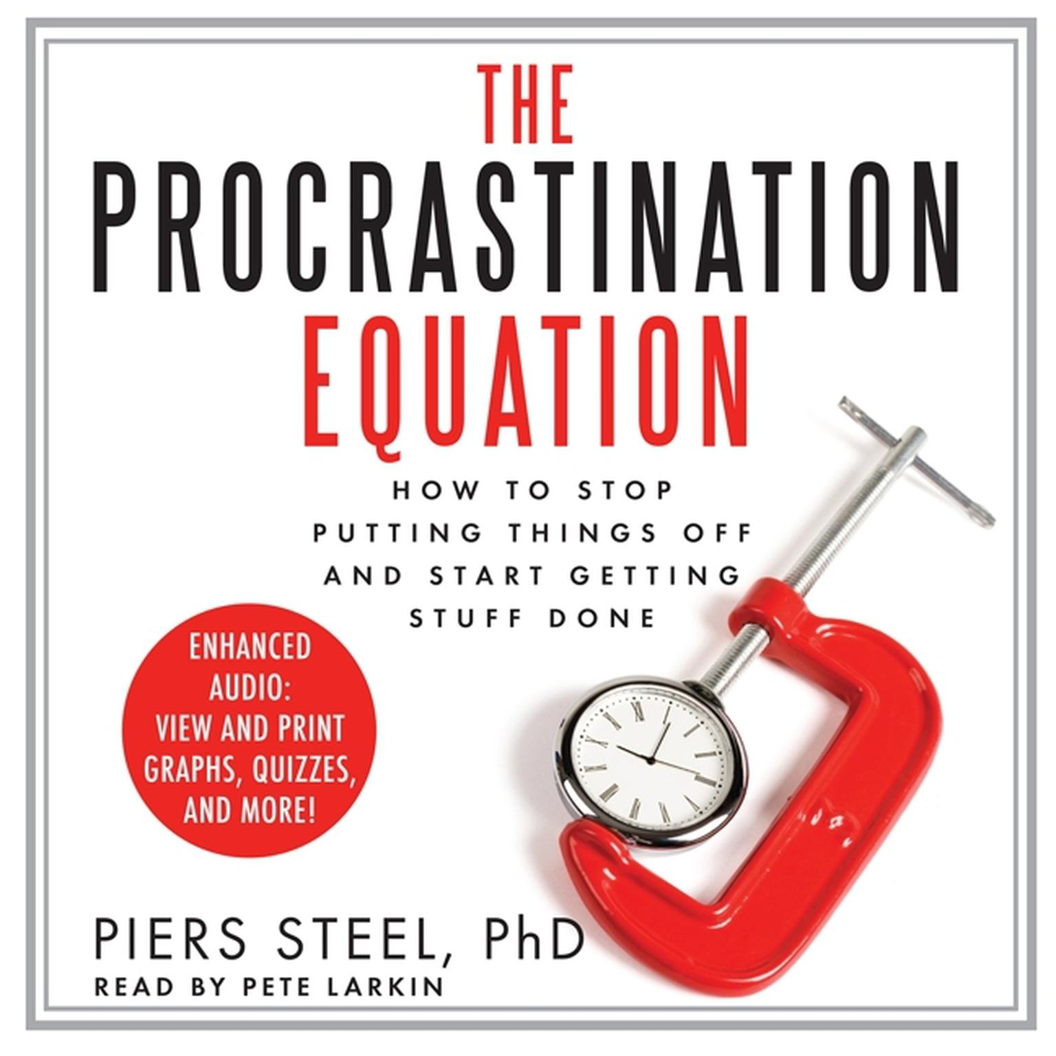 Printable The Procrastination Equation: How to Stop Putting Things Off and Start Getting Stuff Done Audiobook Cover Art