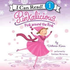 Pinkalicious: Pink around the Rink Audiobook, by Victoria Kann