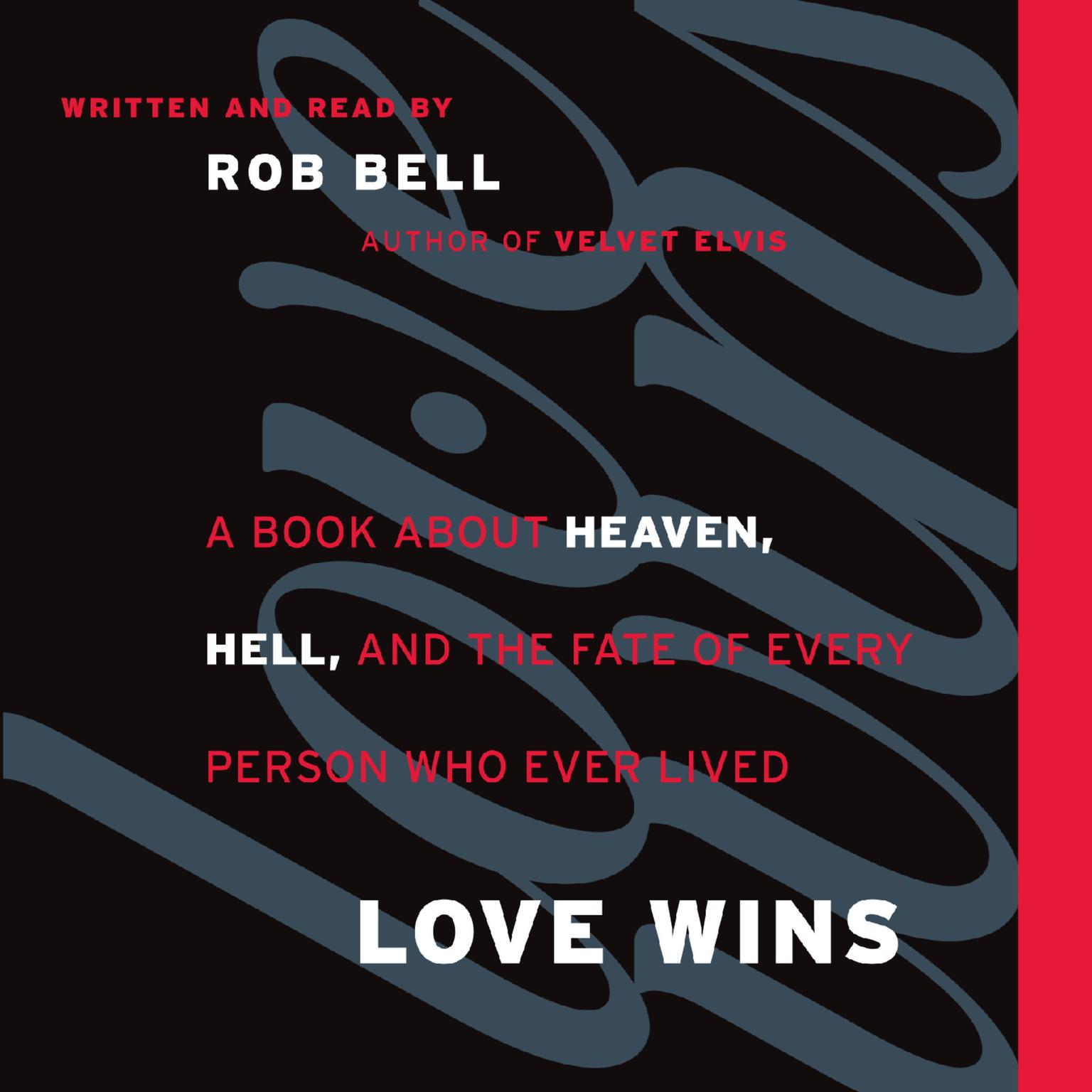 Printable Love Wins: A Book about Heaven, Hell, and the Fate of Every Person Who Ever Lived Audiobook Cover Art