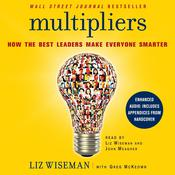 Multipliers: How the Best Leaders Make Everyone Smarter Audiobook, by Liz Wiseman