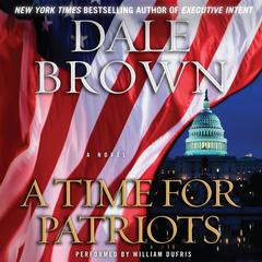 A Time for Patriots: A Novel Audiobook, by Dale Brown