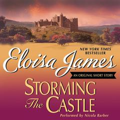 Storming the Castle: An Original Short Story Audiobook, by Eloisa James