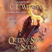 Queen of Song and Souls, by C. L. Wilson