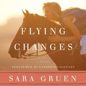 Flying Changes, by Sara Gruen