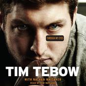 Through My Eyes Audiobook, by Tim Tebow