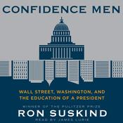 Confidence Men: Wall Street, Washington, and the Education of a President Audiobook, by Ron Suskind