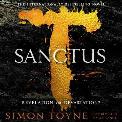Sanctus: A Novel Audiobook, by Simon Toyne