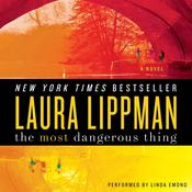 The Most Dangerous Thing Audiobook, by Laura Lippman
