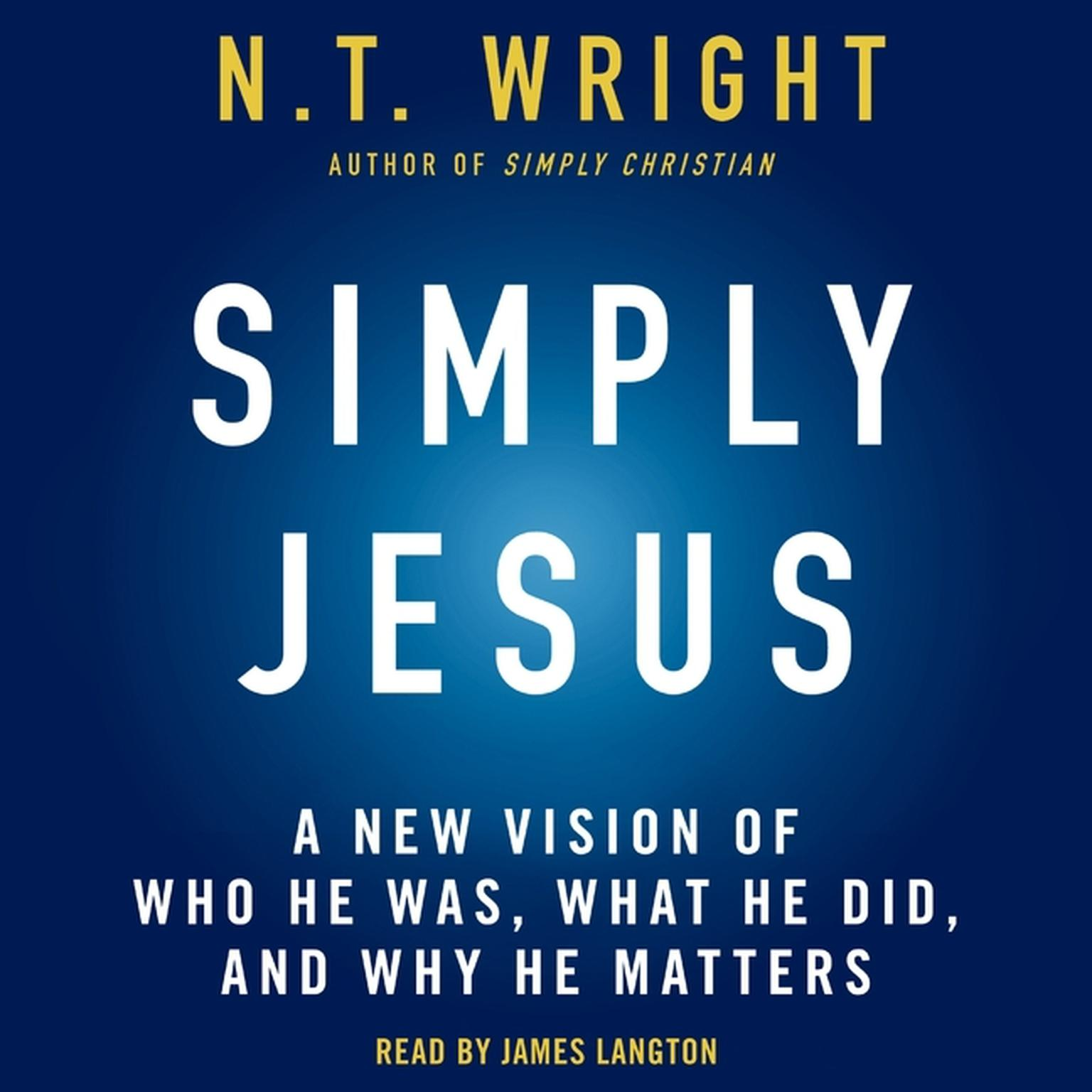Printable Simply Jesus: A New Vision of Who He Was, What He Did, and Why He Matters Audiobook Cover Art
