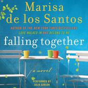Falling Together: A Novel Audiobook, by Marisa de los Santos