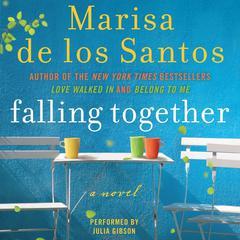 Falling Together: A Novel Audiobook, by Marisa de los Santos