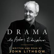 Drama: An Actors Education Audiobook, by John Lithgow