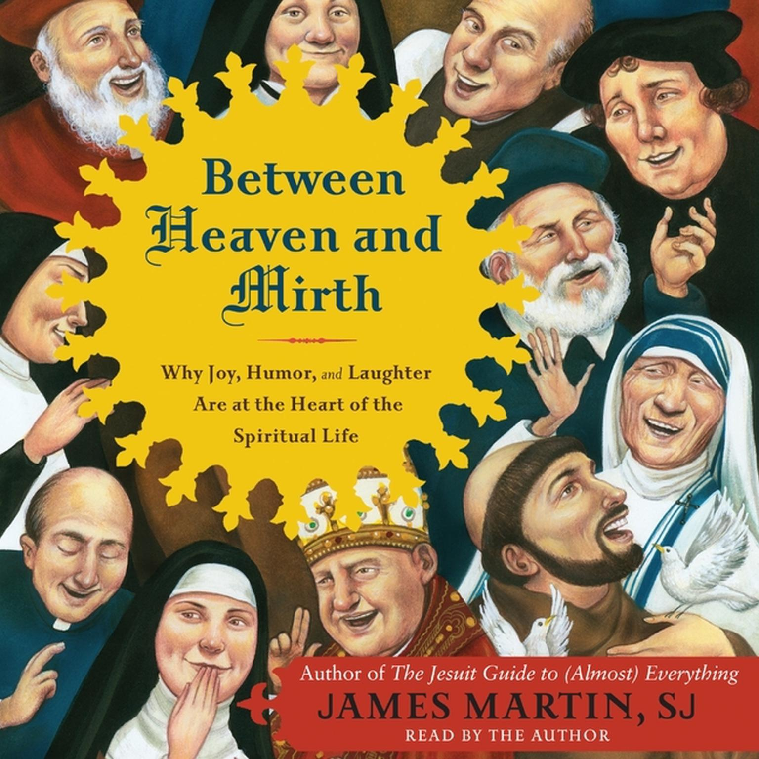 Printable Between Heaven and Mirth: Why Joy, Humor, and Laughter Are at the Heart of the Spiritual Life Audiobook Cover Art