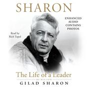 Sharon: The Life of a Leader, by Gilad Sharon
