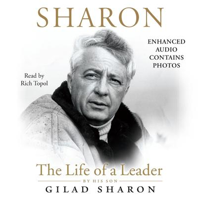 Sharon: The Life of a Leader Audiobook, by Gilad Sharon