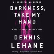 Darkness, Take My Hand, by Dennis Lehane