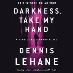 Darkness, Take My Hand Audiobook, by Dennis Lehane