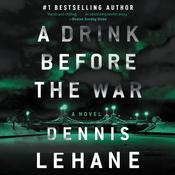 A Drink Before the War, by Dennis Lehane