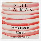 American Gods: The Tenth Anniversary Edition, by Neil Gaiman