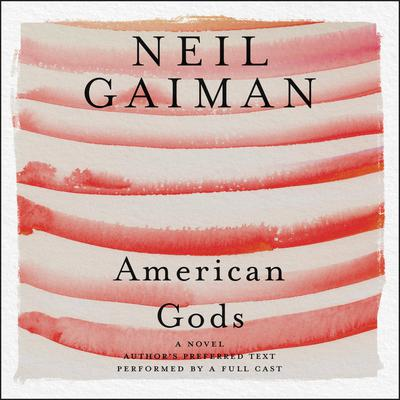 American Gods: The Tenth Anniversary Edition: Full Cast Production Audiobook, by