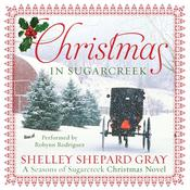 Christmas in Sugarcreek: A Christmas Seasons of Sugarcreek Novel Audiobook, by Shelley Shepard Gray