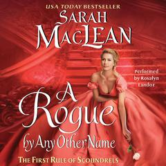 A Rogue By Any Other Name: The First Rule of Scoundrels Audiobook, by Sarah MacLean