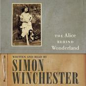 The Alice Behind Wonderland, by Simon Winchester