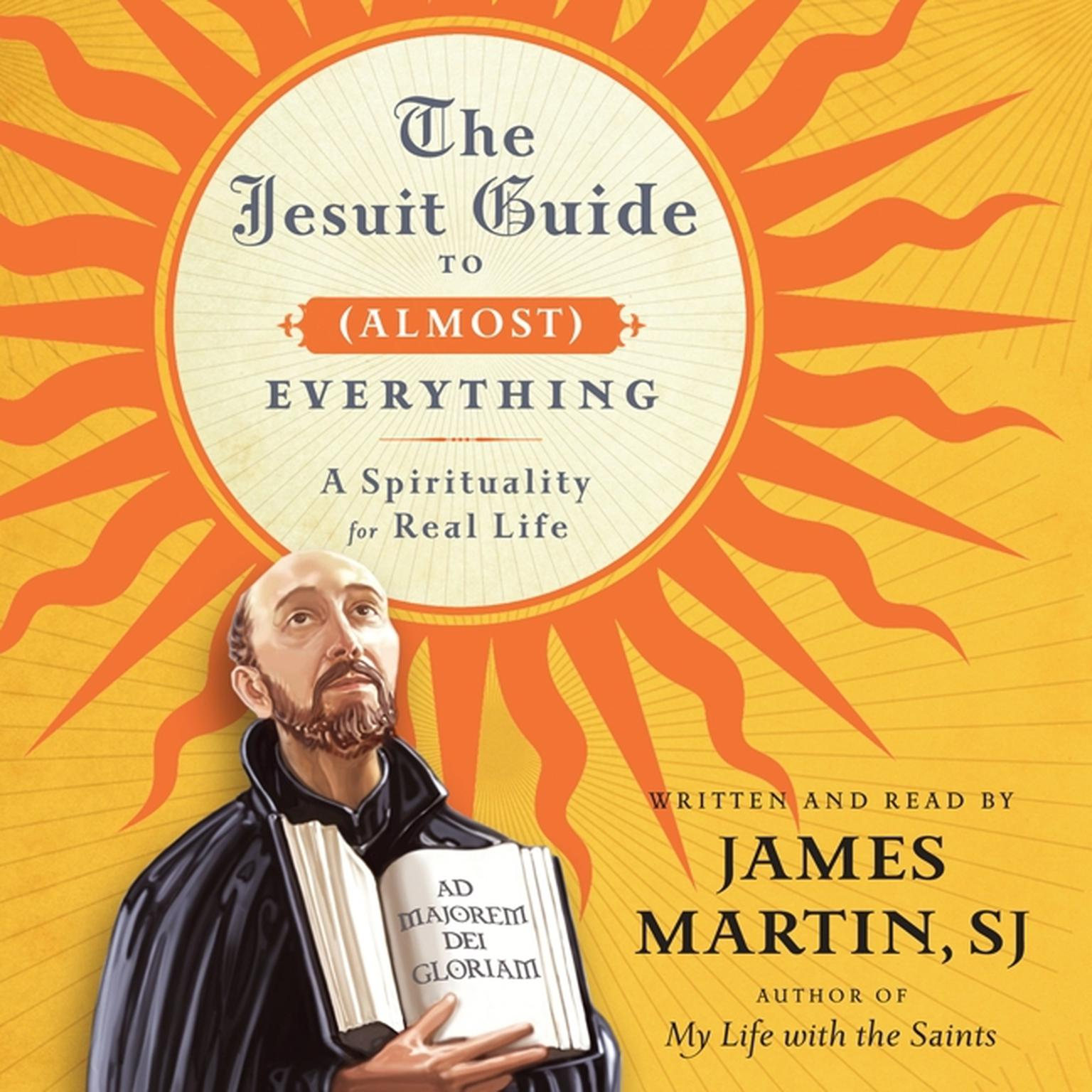 Printable The Jesuit Guide to (Almost) Everything: A Spirituality for Real Life Audiobook Cover Art