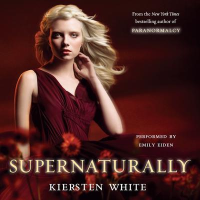Supernaturally Audiobook, by Kiersten White