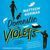 Domestic Violets: A Novel Audiobook, by Matthew Norman