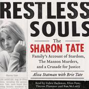 Restless Souls: The Sharon Tate Familys Account of Stardom, Murder, and a Crusade Audiobook, by Alisa Statman
