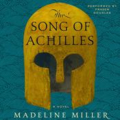 The Song of Achilles: A Novel, by Madeline Miller