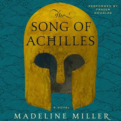The Song of Achilles: A Novel Audiobook, by