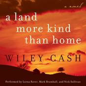 A Land More Kind Than Home Audiobook, by Wiley Cash